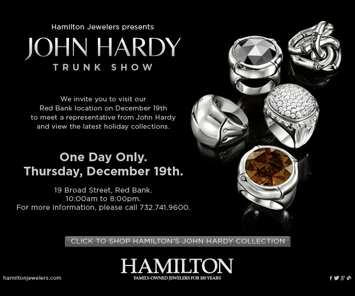 We Invite You to a John Hardy Trunk Show Hamilton Jewelers